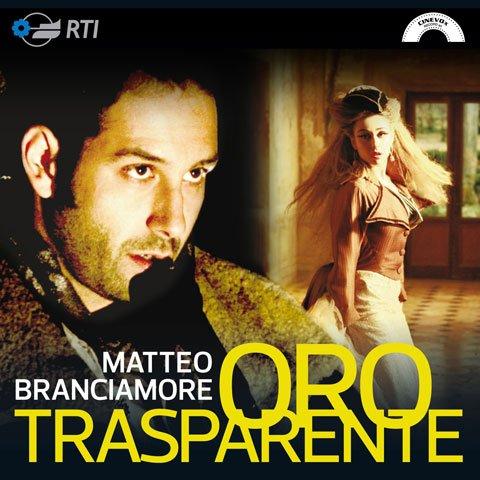 """""""ORO TRASPARENTE"""" NUOVO SINGOLO DI MATTEO BRANCIAMORE 22 """"ORO TRASPARENTE"""" NUOVO SINGOLO DI MATTEO BRANCIAMORE"""