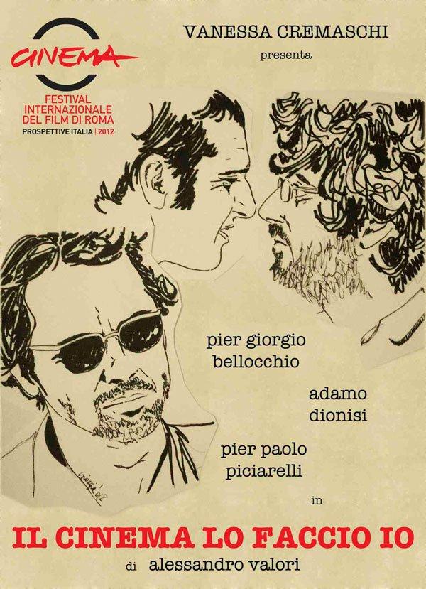locandina il cinema lo faccio io - Festival Internazionale del Film di Roma: 'Il Cinema lo faccio io' in concorso