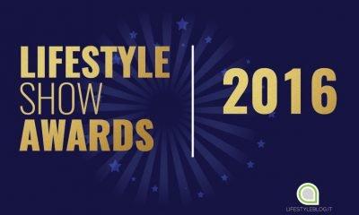 Lifestyle Show Awards 2016: ecco i finalisti 6 Lifestyle Show Awards 2016: ecco i finalisti