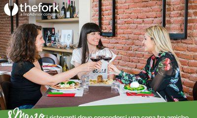 8 marzo: i ristoranti dove concedersi una cena tra amiche per celebrare la festa della donna 7 8 marzo: i ristoranti dove concedersi una cena tra amiche per celebrare la festa della donna