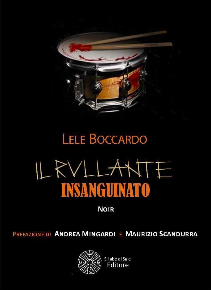 """FB IMG 1488319704195 - Il nuovo libro di Lele Boccardo: """"Il rullante insanguinato"""""""
