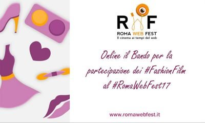 Roma Web Fest: Online il Bando dedicato ai Fashion Film 21 Roma Web Fest: Online il Bando dedicato ai Fashion Film
