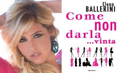 """""""Come non darla... vinta"""", il primo libro di Elena Ballerini 62 """"Come non darla... vinta"""", il primo libro di Elena Ballerini"""