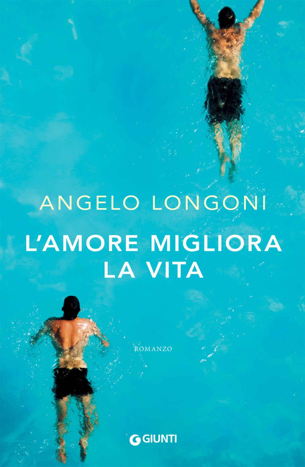 l amore migliora la vita - L'amore migliora la vita - Angelo Longoni: la recensione