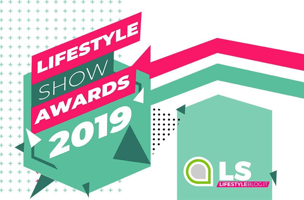 Lifestyle Show Awards 2019 al via 12 Lifestyle Show Awards 2019 al via