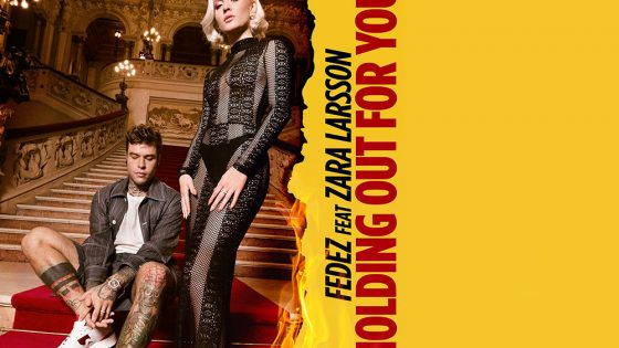 Fedez - Holding Out For You feat. Zara Larsson: il testo della canzone 54 Fedez - Holding Out For You feat. Zara Larsson: il testo della canzone