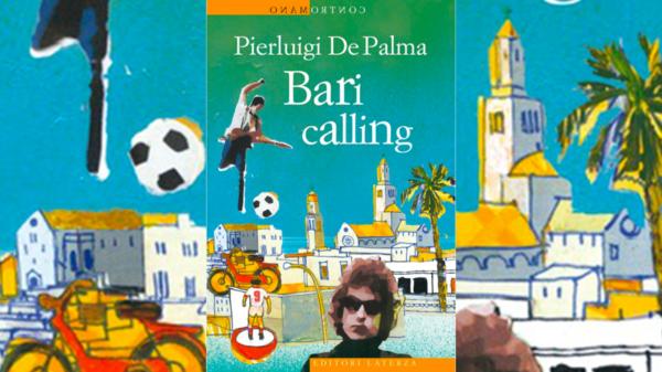 Bari Calling, il libro di Pierluigi De Palma