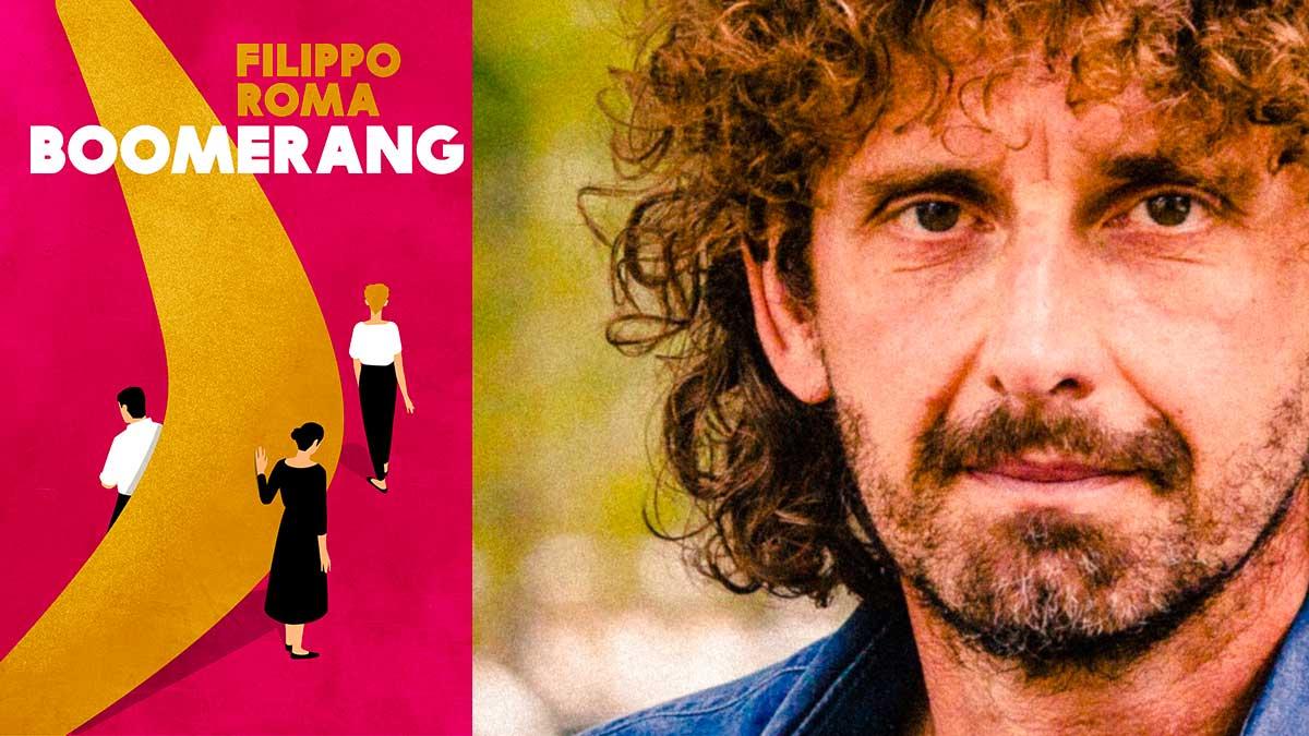 filippo roma boomerang - BOOMERANG, il primo romanzo di Filippo Roma